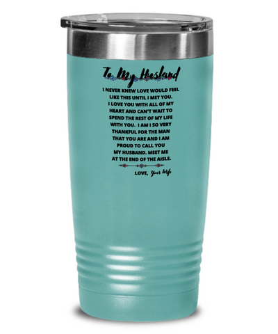 To My Husband Wedding Tumbler With Sentimental Saying From Bride To Soon To Be Husband - Groom Wedding Gift From Future Wife - Cup For Soon To Be Married Man