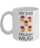 Fun Sayings Holiday Mug Gift: Cartoon Cup - Funny Gift For Monday Morning Coffee - Smiley Sad Mug - Holidays 2016 Sadness Present - Humor Cup For Hot Cocoa & Tea Lovers, Coffee Mug, Gearbubble, FamilyTrophy.com - FamilyTrophy.com