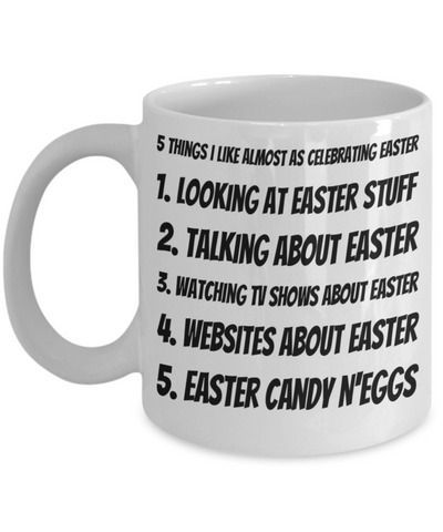 5 Things Easter Mug Breakfast Mug White Coffee Cup For Easter 2017 2018 Gifts For Family Grandparent Grandma Granddad Wive Husband Couples Funny Sayings Holiday Tea Coffee Mugs Cups Easter Egg Hunt Jar, Coffee Mug, Gearbubble, FamilyTrophy.com - FamilyTrophy.com