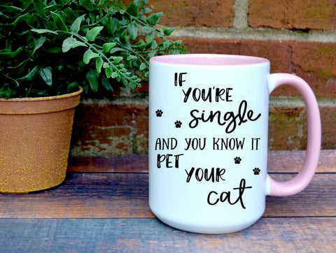 Funny Coffee Mug For Single Woman or Single Moms - Cup For Coffee Break - Unique Gift For Women Who Are Singles
