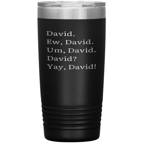 Schitt Creek Tumbler, Ew David, David Rose, Coffee Mug, Coffee Gift, Schitt Birthday Gift, Schitt Creek David, Schitt's Creek Gift, 20 Oz White
