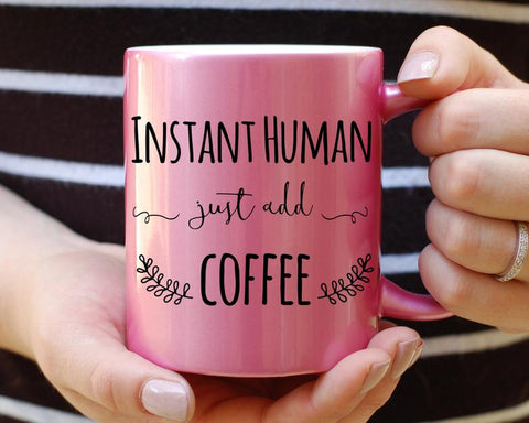 Instant Human Just Add Coffe Funny Father Day Mug For Parents - Pink Ceramic Cup Gift For Dad From Son Or Daughter