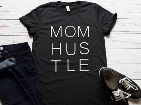 Mom Hustle T-Shirt From Husband, Daughter, Son - Funny Shirt For Mother's Day