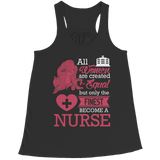 Limited Edition - All Women Are Created Equal But The Finest Become A Nurse, Bella Flowy Racerback Tank, slingly, FamilyTrophy.com - FamilyTrophy.com
