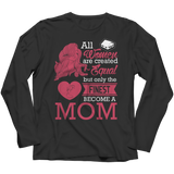 Limited Edition - All Women Are Created Equal But The Finest Become A Mom, Unisex Shirt, slingly, FamilyTrophy.com - FamilyTrophy.com