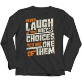 Limited Edition - Never Laugh At Your Wife's Choices, Unisex Shirt, slingly, FamilyTrophy.com - FamilyTrophy.com