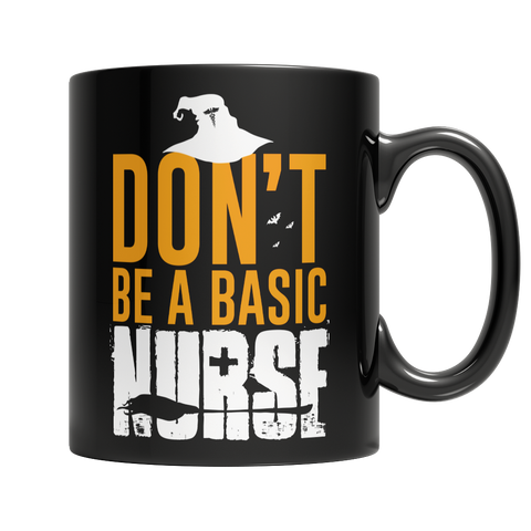 Don't Be A Basic Nurse, 11oz Black Mug, slingly, FamilyTrophy.com - FamilyTrophy.com