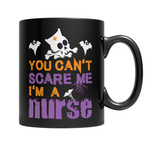 You Can't Scare Me I'm A Nurse, 11oz Black Mug, slingly, FamilyTrophy.com - FamilyTrophy.com