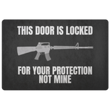This Door Is Locked For Your Protection Not Mine - Safety Doormat To Protect Home & Family From Strangers