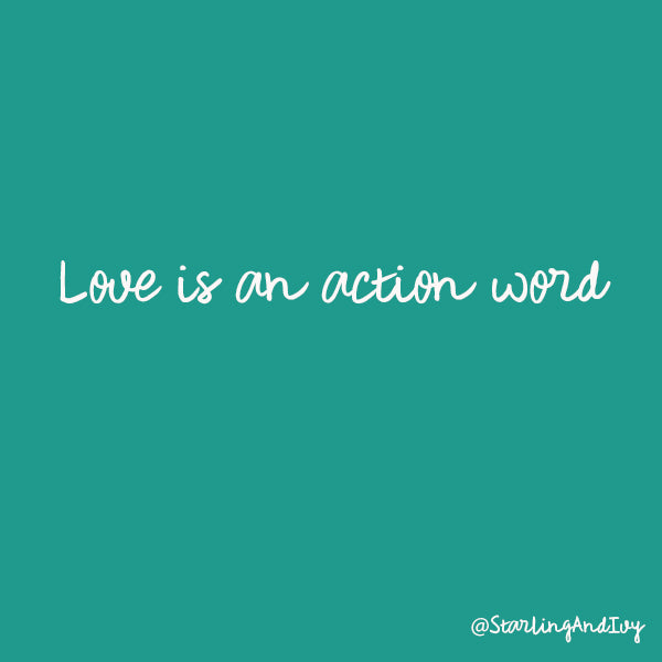 Love is an action word