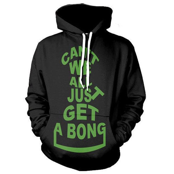 Can't We All Just Get A Bong Shirts