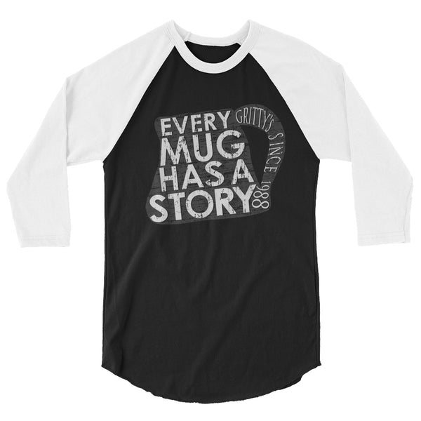 Every mug has a story design 3/4 sleeve raglan shirt