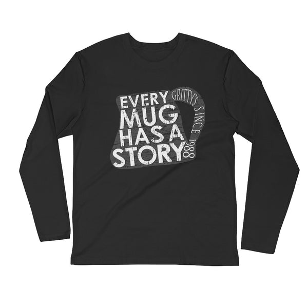 Every mug has a story design Long Sleeve Fitted Crew