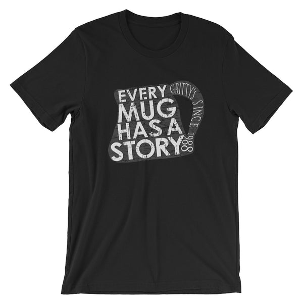 Every mug has a story design Short-Sleeve Unisex T-Shirt