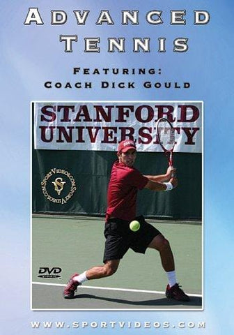 Advanced Tennis DVD featuring Coach Dick Gould