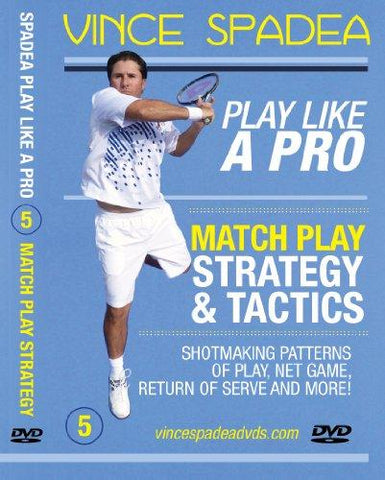 ATP Tennis Tour Pro Vince Spadea's, Play Tennis Like A Pro, Vol. 5 Pro Match Play Strategy & Tactics! Designed for Beginners, Intermediate and Advanced Players! Improve Your Game!