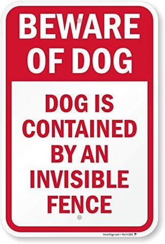 """Beware Of Dog - Dog Contained by Invisible Fence"" Sign by SmartSign 