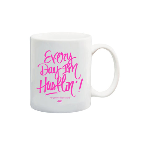 Ashley Brooke Designs Every Day I'm Hustlin Coffee Mug