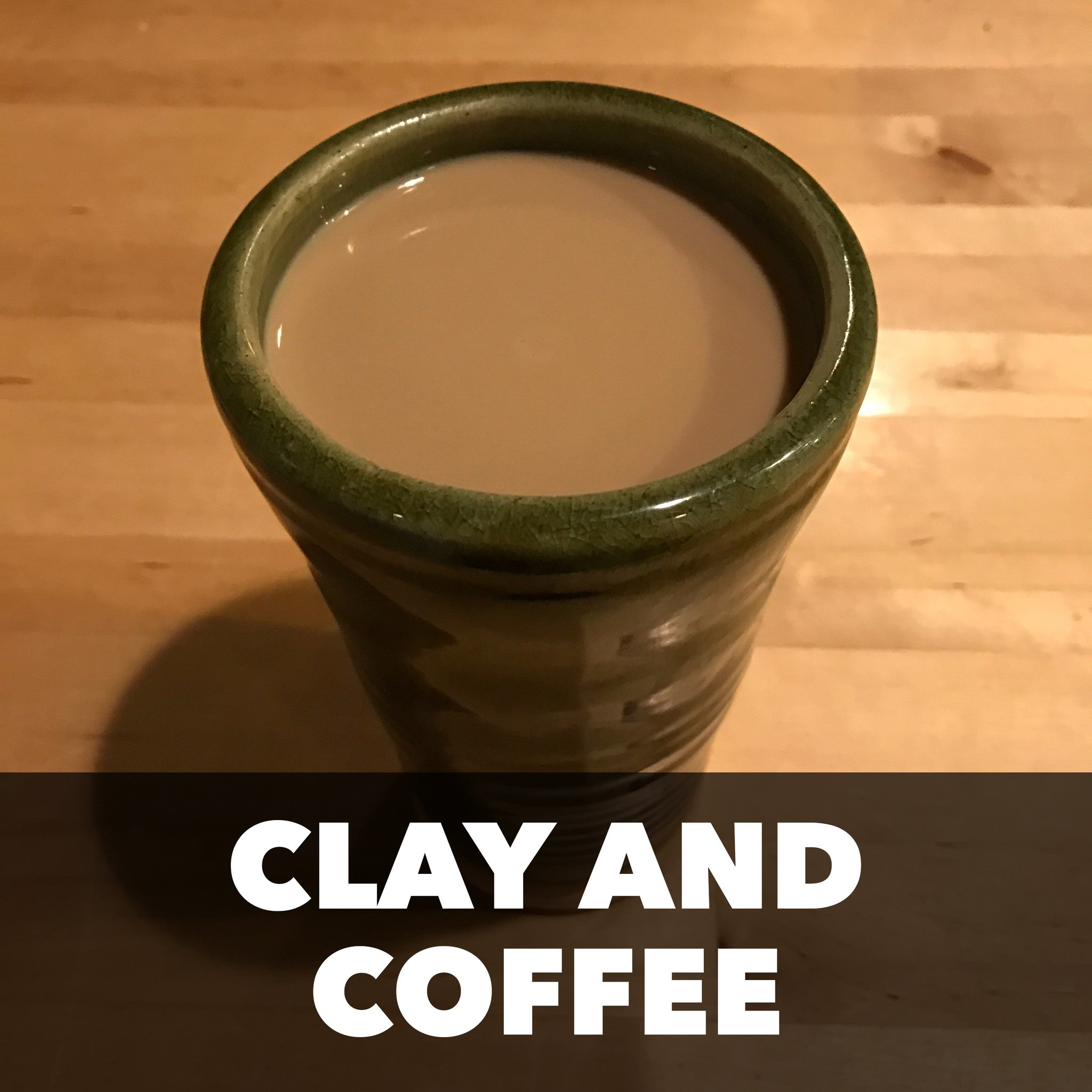Clay and Coffee