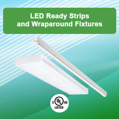 LED Ready Strips and Wraparound Fixtures