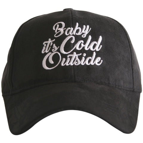 """Baby It's Cold Outside"" Ultra Suede Baseball Hat"