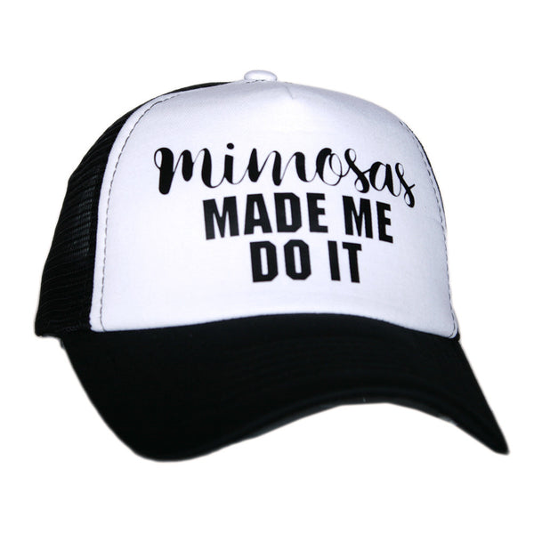 """Mimosas Made Me Do It"" Trucker Hat 