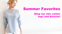 Easy cotton tops and dresses perfect for summer. Designed by David Peck and made in Houston, TX USA.