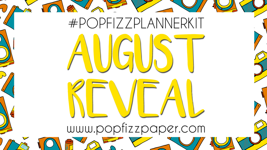 August PopFizzPlanner Kit Reveal!