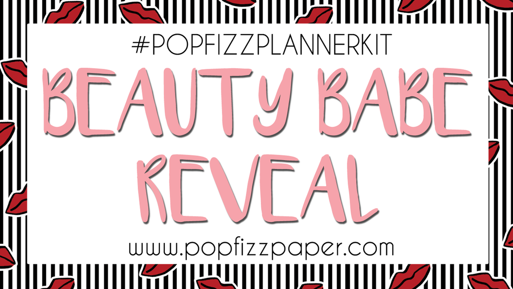Beauty Babe PopFizzPlanner Kit Reveal!