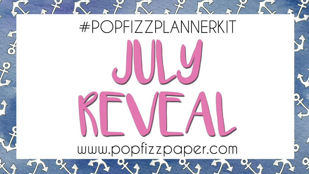 July PopFizz Planner Kit Reveal