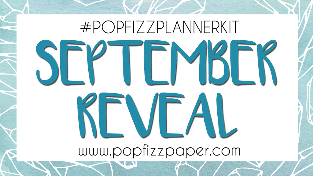 September PopFizzPlanner Kit Reveal!