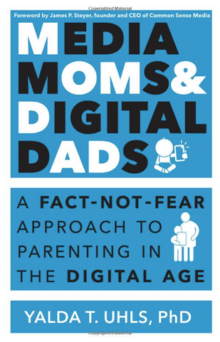 Dr. Yalda T. Uhls on Media Moms and Digital Dads: Screens and Children-Separating the Facts from Fear