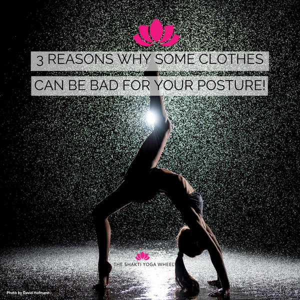 3 REASONS WHY SOME CLOTHES CAN BE BAD FOR YOUR POSTURE!
