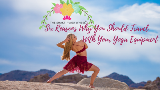 Six Reasons Why You Should Travel With Your Yoga Equipment