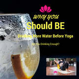 Why You Should Be Drinking More Water Before Yoga