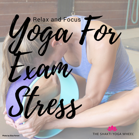 The Shakti Yoga Wheel® Yoga For Exam Stress