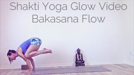 "Video 2 - Shakti Yoga Glow Videoserie -  ""Bakasana Flow"" (Core Strength & Arm balances) - The Shakti Yoga Wheel"