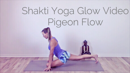 "Video 4 - Shakti Yoga Glow Videoserie -  ""Pigeon Flow"" (Hip openers extended) - The Shakti Yoga Wheel"