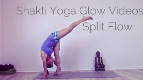 "Video 1 - Shakti Yoga Glow Videoserie -  ""Split Flow"" (Hip openers) - The Shakti Yoga Wheel"