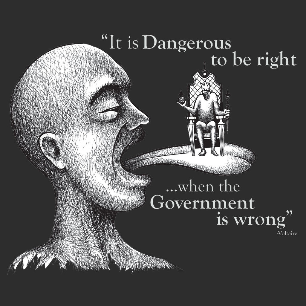 Dangerous  (we must never be afraid of government)  T-Shirt