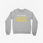 NATIVE TONGUE CREWNECK SWEATSHIRT {Pre-order}