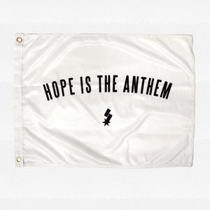Hope is the Anthem Flag