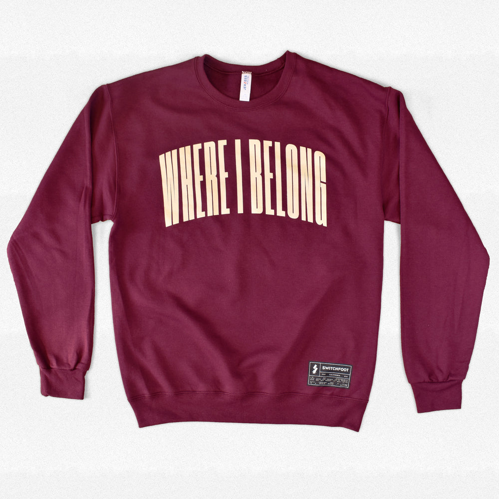 WHERE I BELONG CREWNECK SWEATSHIRT
