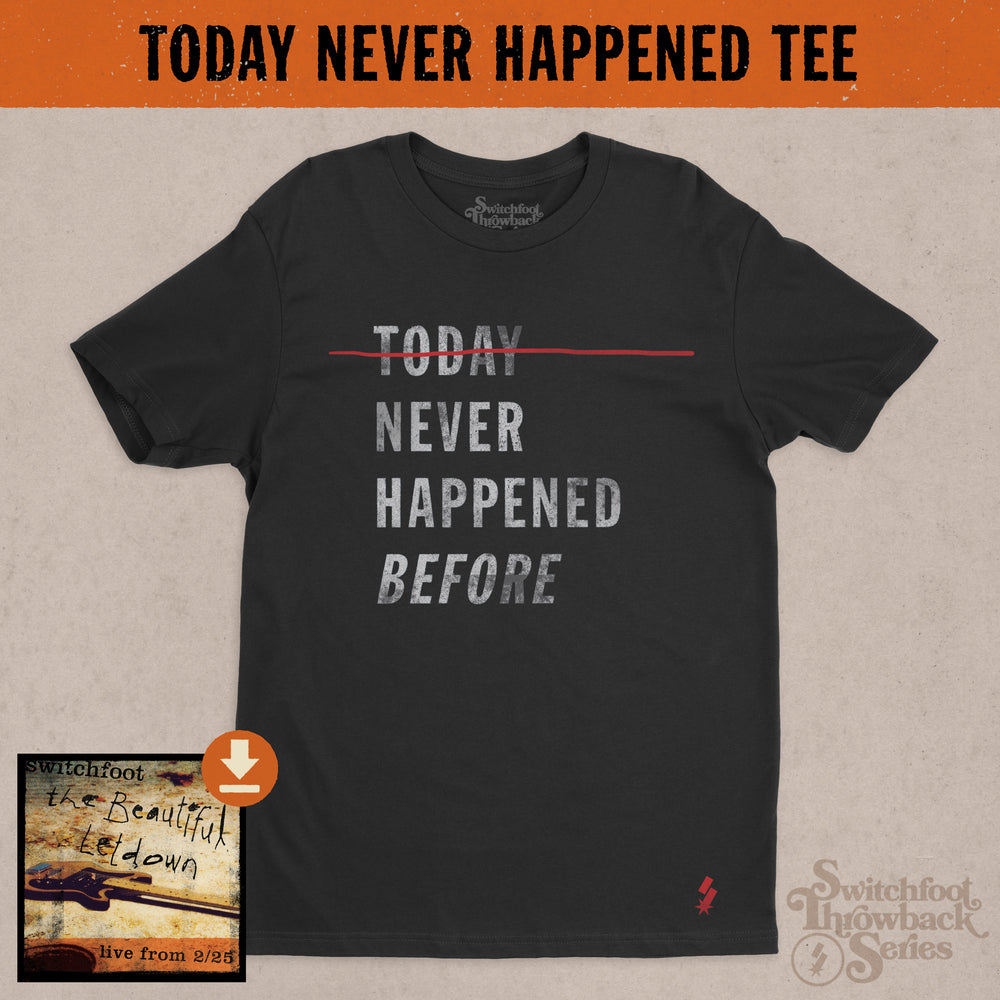 Today Never Happened Throwback Tee
