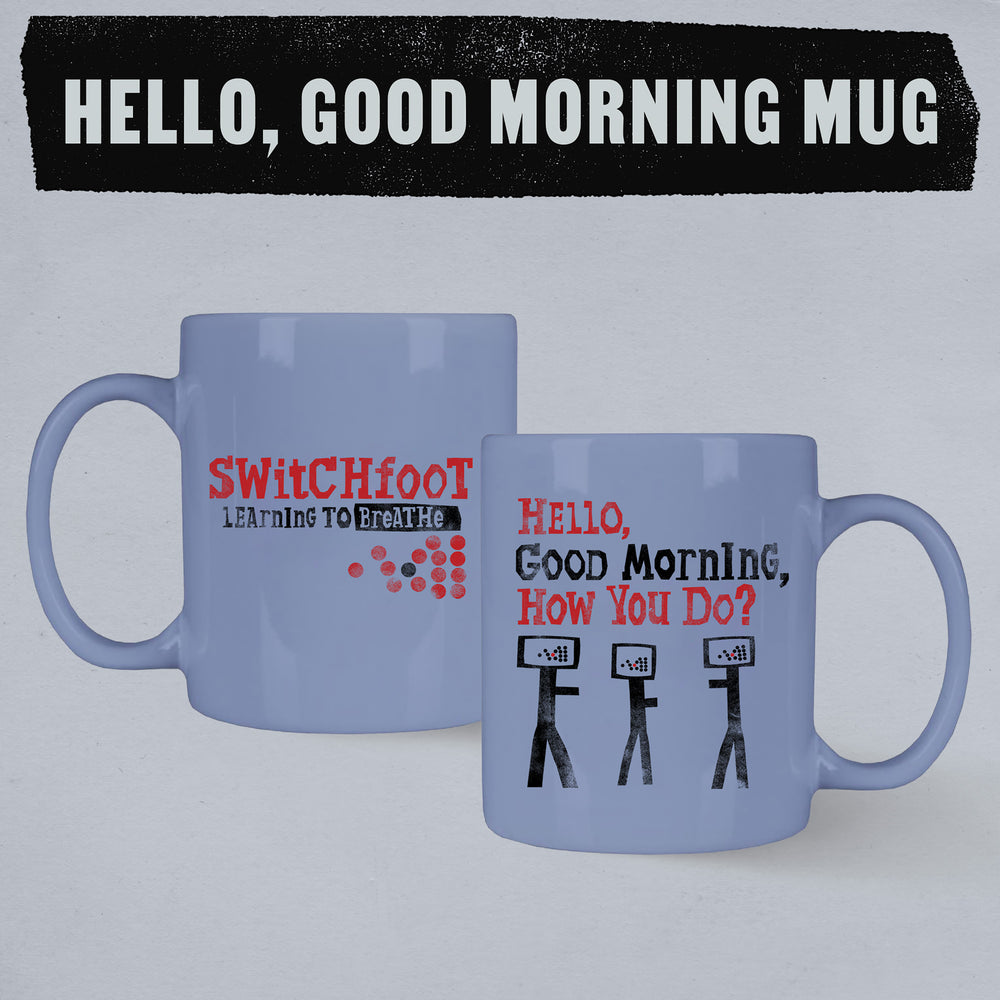 Hello, Good Morning Mug