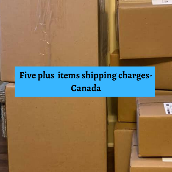 Shipping charges for Five + Items-Canada