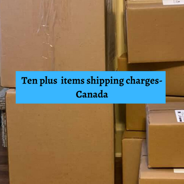 Shipping charges for Ten + Items-Canada