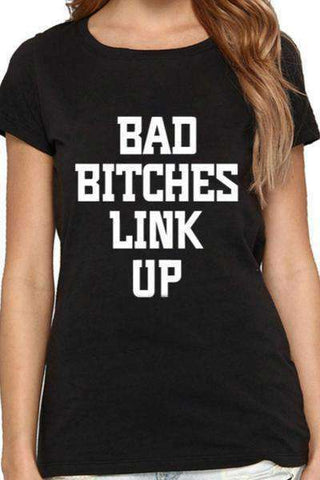 BAD BITCHES LINK UP Casual T-shirt