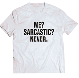 ME? SARCASTIC? NEVER. Casual Hip-hop T-shirt