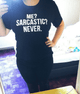 ME? SARCASTIC? NIE. Casual Hip-Hop T-Shirt - Lupsona
